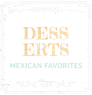 Desserts - Mexican Favorites