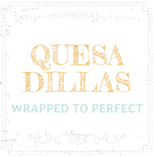 Quesadillas - Wrapped to Perfect
