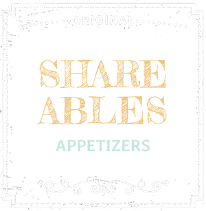 Shareables - Appetizers